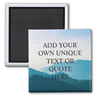 Custom 'ADD YOUR OWN TEXT' Mountain Landscape Magnet
