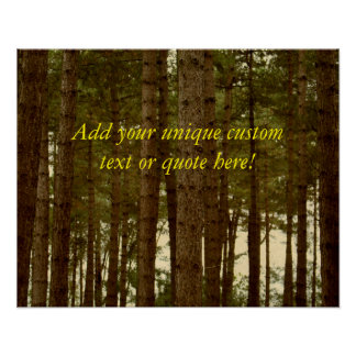 Custom 'Add your own text/quote'  Pine Woodland Poster