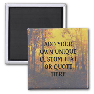 Custom 'Add your own text/quote' Tranquil Wood Magnet