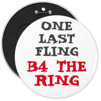 "Custom Bachelorette ONE LAST FLING 6"" Button"