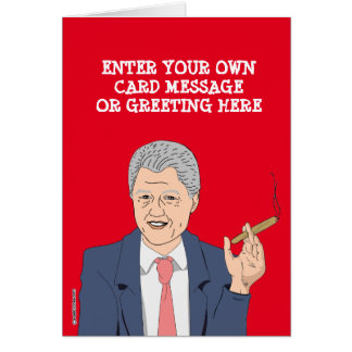 Custom Bill Clinton Cartoon Card