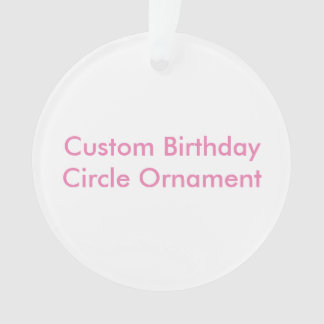 Custom Birthday Circle Ornament