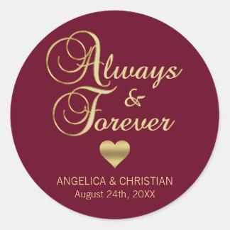 Custom BURGUNDY Gold ALWAYS & FOREVER Wedding Classic Round Sticker