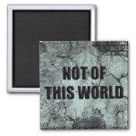 Custom Christian Not of This World Magnet