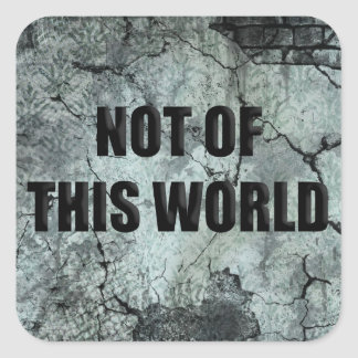 Custom Christian Not of This World Square Sticker