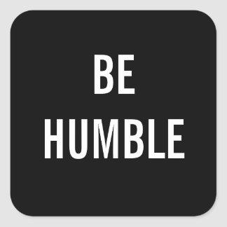 Custom Color Be Humble Life Inspiration Stickers