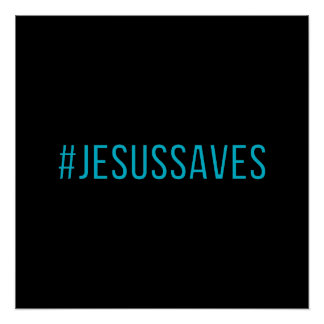 Custom Color Hashtag Jesus Saves Perfect Poster