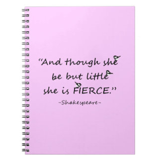 Custom Color Little but Fierce Shakespeare Quote Spiral Notebooks