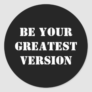 Custom Color/Text Be Your Greatest Version Sticker