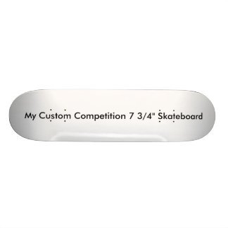 "Custom Competition 7 3/4"" Skateboard"