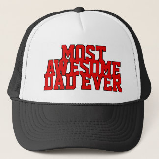 Custom Cool Fun Most Awesome Dad Ever Text Trucker Hat