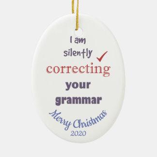 Custom Dated Christmas Correcting Grammar Fun Ceramic Ornament