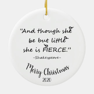 Custom Dated Christmas Little but Fierce Quote Ceramic Ornament