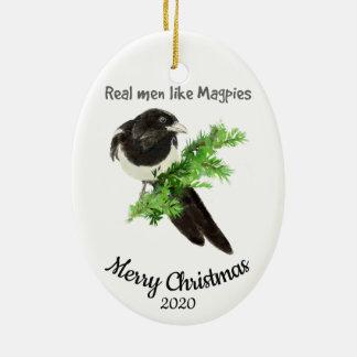 Custom Dated Christmas Real Men Like Magpies fun Ceramic Ornament
