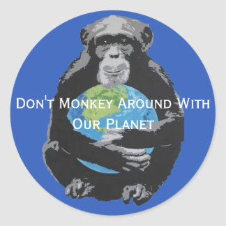 Custom Don't Monkey Around With Our Planet Sticker