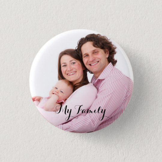Custom, family picture 1 inch round button