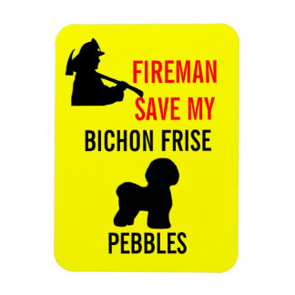 Custom Fireman Save My Bichon Frise Safety Magnet