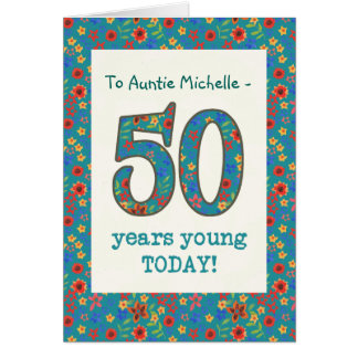 Custom Floral Birthday Card, 50 Years Young Card