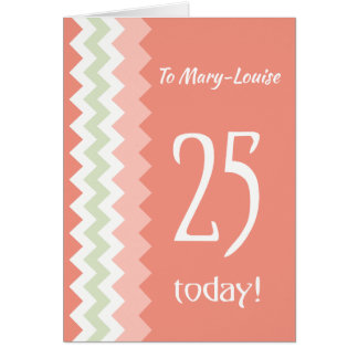Custom Front 25th Birthday, Coral, Mint Chevrons Card