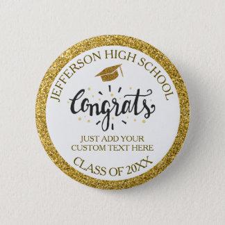 Custom Graduation Congrats Grad Gold Class of 2018 2 Inch Round Button