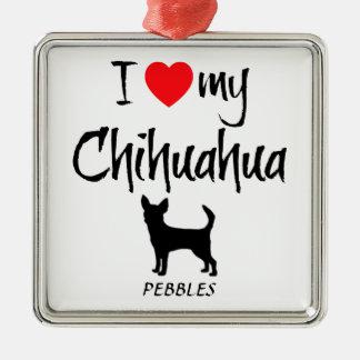 Custom I Love My Chihuahua Metal Ornament