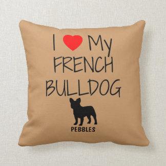 Custom I Love My French Bulldog Throw Pillow