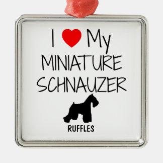 Custom I Love My Miniature Schnauzer Metal Ornament