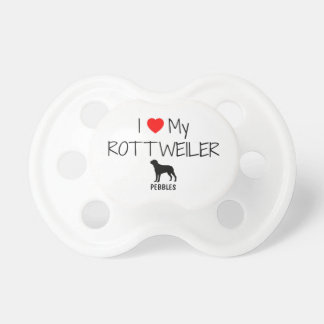 Custom I Love My Rottweiler Pacifier