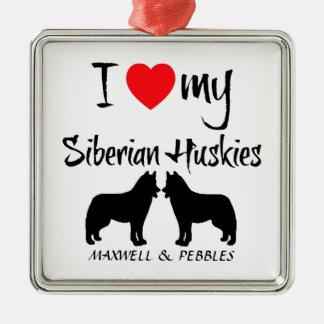 Custom I Love My Siberian Huskies Metal Ornament