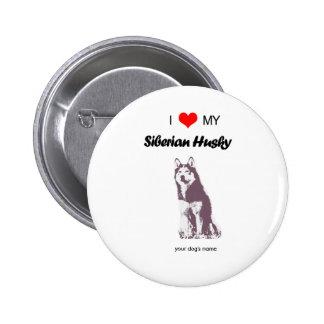 Custom I love my Siberian Husky button