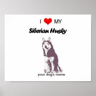 Custom I love my Siberian Husky poster