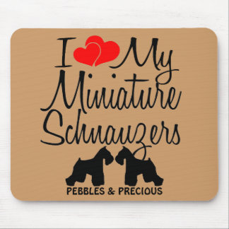 Custom I Love My Two Miniature Schnauzers Mouse Pad