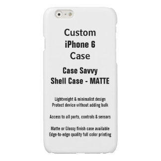 Custom iPhone 6 MATTE Case Savvy Shell Case