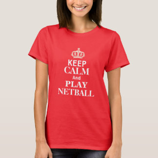 Custom Keep Calm and Play Netball Design T-Shirt