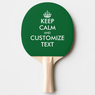 Custom Keep calm and your text ping pong paddle