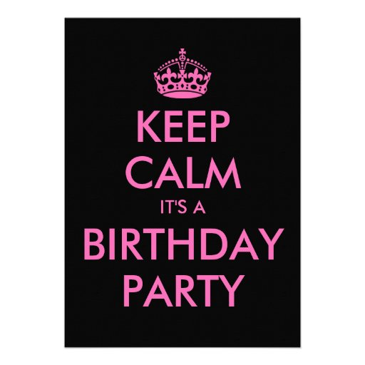 Custom Keep Calm It's A Birthday Party Invitations At