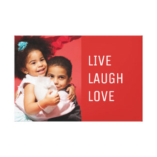 Custom Live Laugh Love Photo Canvas Print