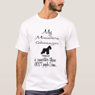 Custom Miniature Schnauzer Smarter Funny Dog Quote T-Shirt