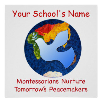 Custom Montessorians Nurture Peacemakers Print