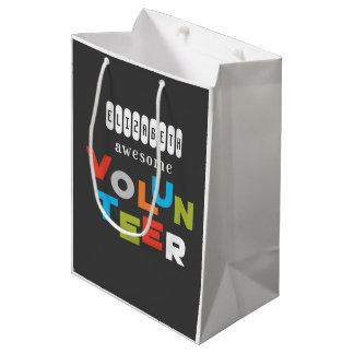 Custom Name, Awesome Volunteer Appreciation Medium Gift Bag