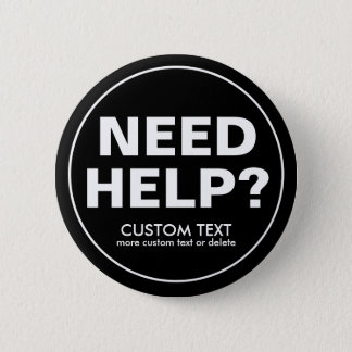Custom Need Help? Volunteer Staff Crew Event Black 2 Inch Round Button
