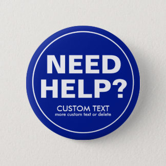 Custom Need Help? Volunteer Staff Crew Event Blue 2 Inch Round Button