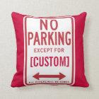 Custom No Parking Sign Throw Pillow