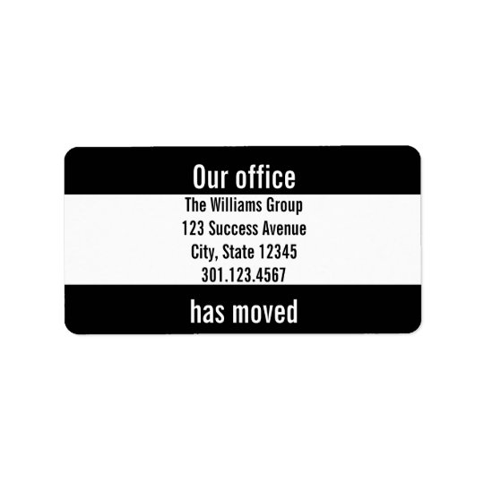 Custom Our office has moved Black and White Label