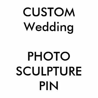 Custom Photo Cut-Out Sculpture Pin Photo Sculpture Button