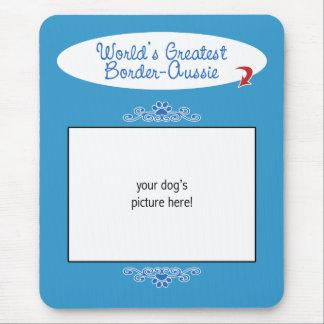 Custom Photo! Worlds Greatest Border-Aussie Mouse Pad