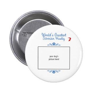 Custom Photo! Worlds Greatest Siberian Husky 2 Inch Round Button