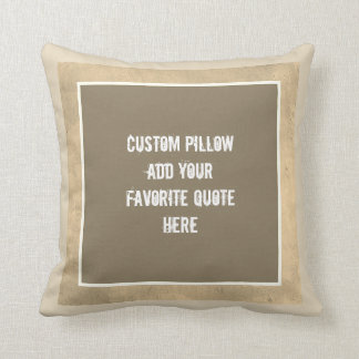 custom pillow add your own quote sepia and tan
