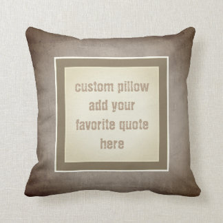 custom pillow add your own quote sepia distressed