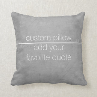 custom pillow add your own quote white and gray